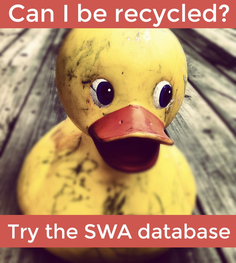Image of rubber duck with text asking Can I be recycled and Try the S W A database