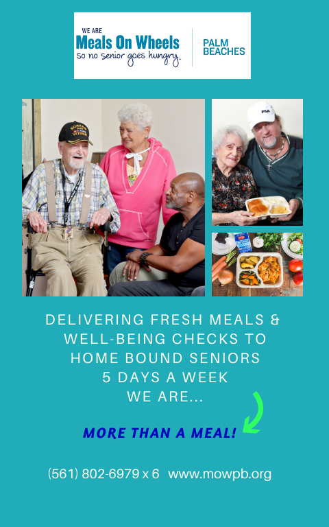 Ad for Meals on Wheels delivering five days a week. Call (561) 802-6979 extension 6. www.mowpb.org