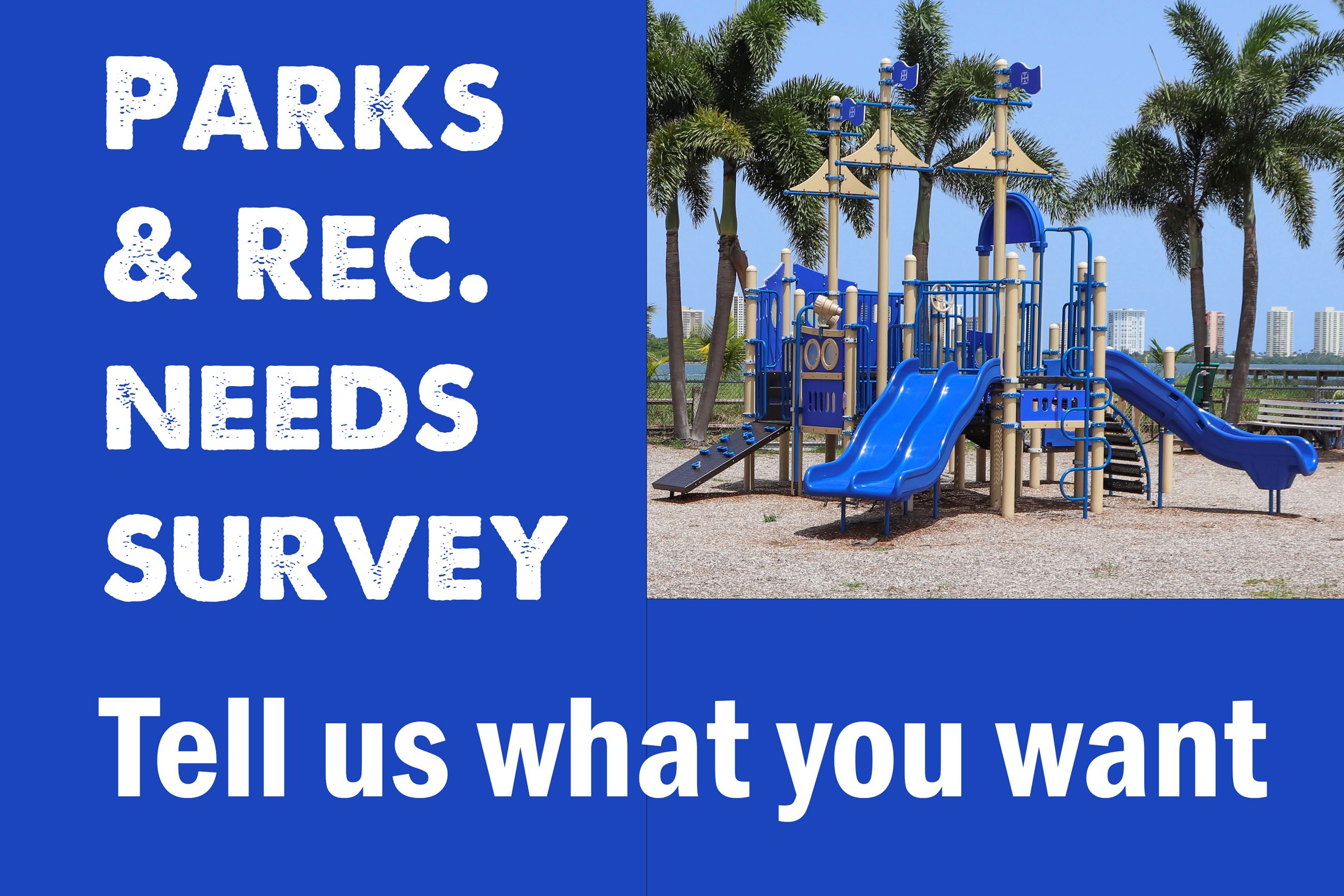 Playground with text saying Parks and Recreation needs survey. Click here.